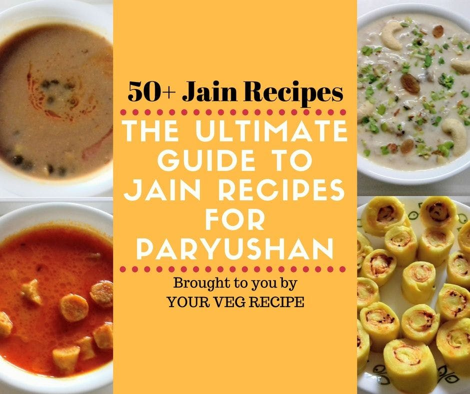 The Ultimate Guide to Jain Recipes for Paryushan , Your Veg