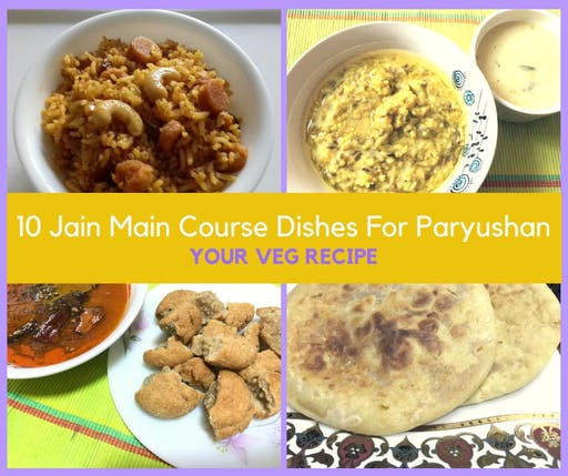 10 jain main course dishes for paryushan your veg recipe 10 jain main course dishes for paryushan forumfinder Gallery