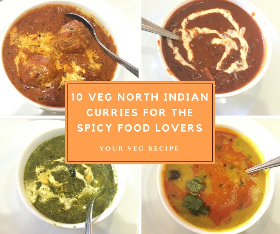 10 Veg North Indian Curries For The Spicy Food Lovers Your