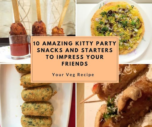 10 amazing kitty party snacks and starters to impress your friends 10 amazing kitty party snacks and starters to impress your friends forumfinder Image collections